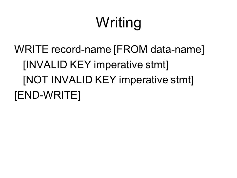 Writing WRITE record-name [FROM data-name]